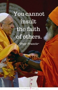 you-cannot-insult-the-faith-of-others-quote-1