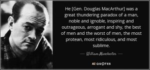 quote-he-gen-douglas-macarthur-was-a-great-thundering-paradox-of-a-man-noble-and-ignoble-inspiring-william-manchester-71-60-17