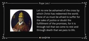 quote-let-no-one-be-ashamed-of-the-cross-by-which-christ-has-redeemed-the-world-none-of-us-pope-leo-i-137-30-86
